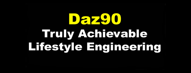 Daz90 Truly Achievable Lifestyle Engineering